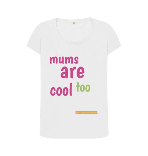 mums are cool too t shirt
